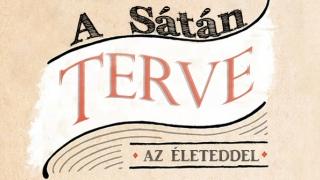 A Sátán terve az életeddel